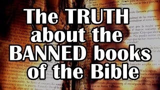 """The Truth About the """"Banned Books"""" of the Bible: Evidence for the Bible pt14"""