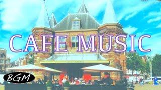 Cafe Music - Jazz & Bossa Nova - Background Music - Instrumental Music