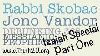 Isaiah 53 Part One Debunking Messianic Prophecies: Rabbi Michael Skobac