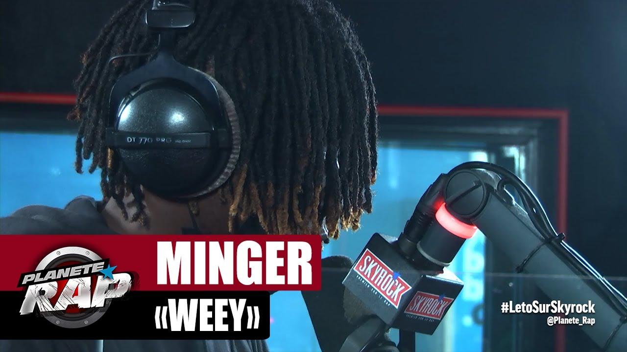 "[EXCLU] Minger ""Weey"" #PlanèteRap"