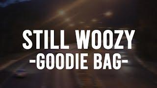 Still Woozy   Goodie Bag (Lyrics)