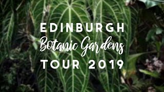 Edinburgh Botanical Gardens Tour! | 2019