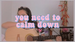 You Need To Calm Down   Taylor Swift (cover) | Alessandra Patawe
