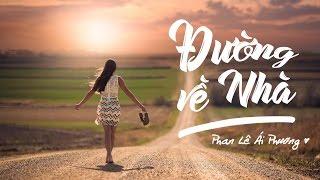 ĐƯỜNG VỀ NHÀ - Phan Lê Ái Phương (Lyrics)