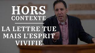 """HORS CONTEXTE : """"LA LETTRE TUE MAIS L'ESPRIT VIVIFIE"""""""