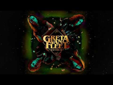Greta Van Fleet - Anthem (Audio) - Greta Van Fleet