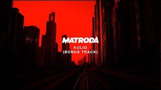 Matroda   Kulio (Bonus Track) | Dim Mak Records