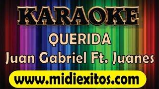QUERIDA - JUAN GABRIEL Ft. JUANES - KARAOKE [HD]