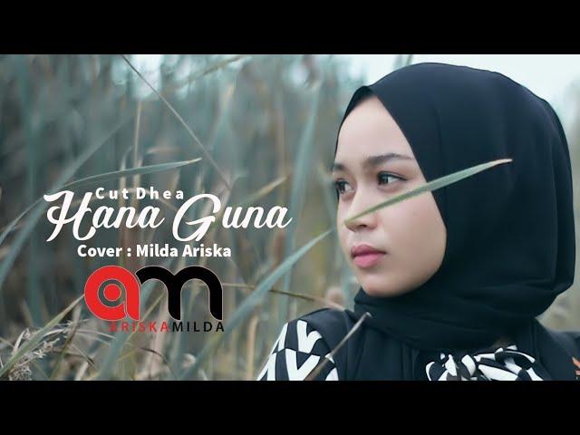 Cut Dhea - HANA GUNA - Milda Ariska ( Cover )