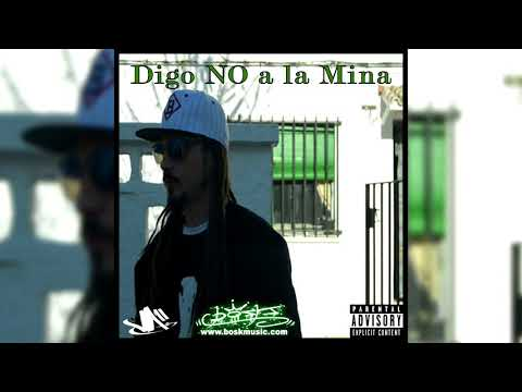 Digo NO a la Mina - Bosk feat. Viruta y Dj. JuanAndrés