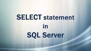 SELECT statement in SQL Server (DML, DQL, Query table data)
