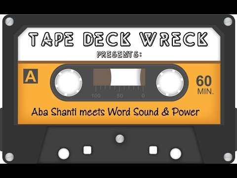 Aba Shanti I meets Word Sound & Power