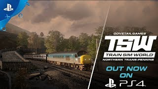 Train Sim World: Northern Trans-Pennine - Out Now | PS4