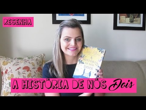 RESENHA: A História de Nós Dois - Dani Atkins | Fik Dik Blog