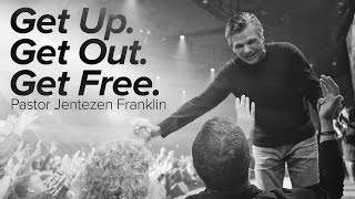 Get Up, Get Out, Get Free by Jentezen Franklin