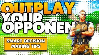 Outplay Your Opponents | Smart Decision Making Tips & Tricks | Fortnite Battle Royale