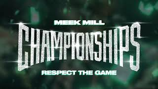 Meek Mill   Respect The Game [Official Audio]