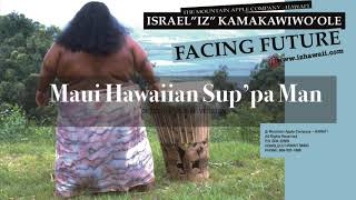 Maui Hawaiian Sup'pa Man (Audio) - Israel Kamakawiwo'ole (Video)