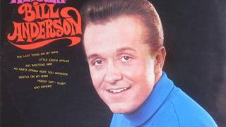 Bill Anderson - Last Thing On My Mind