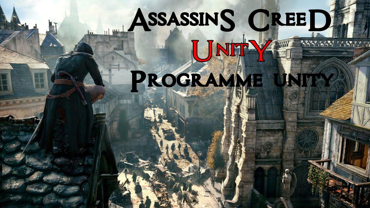 [TUTO] Programme Unity - Assassin's Creed Unity