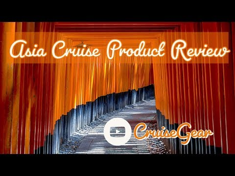 Asia Cruise Gear Review