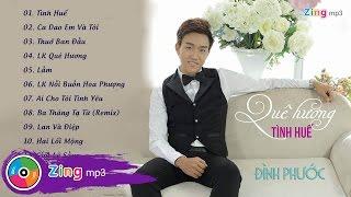 Quê Hương Tình Huế - Đình Phước (Album)
