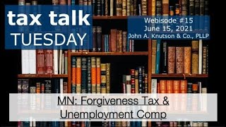 Tax Talk Tuesday - PPP Forgiveness Tax and Unemployment Compensation