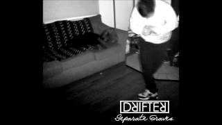 DRIFTER - separate graves