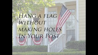 Hang a Flag Without Making Holes (Round, Square or Rectangular Post)