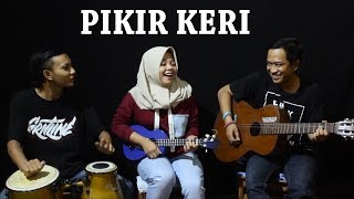 Pikir Keri - Cipt. Andi Mbendol Cover by Ferachocolatos ft. Gilang & Bala