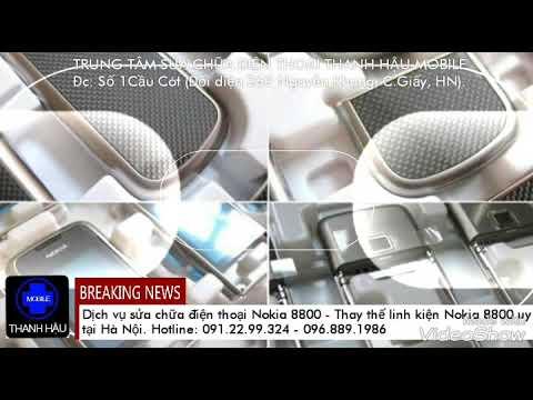Dịch vụ sửa chữa điện thoại Nokia 8800 uy tín tại Cầu Giấy - Hà Nội - Thanh Hậu mobile