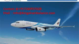 Get Finest Air Ambulance Service in Dibrugarh and Bagdogra by King