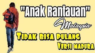 Lagu Anak Rantau Ke Malaysia Sedih Banget Versi Madura