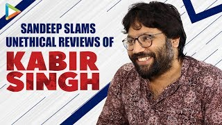 Sandeep Reddy Vanga BASHES & TROLLS Film Critics & Their Negative Reviews | Kabir Singh