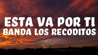 Esta Va Por Ti BANDA LOS RECODITOS Letra (lyric)