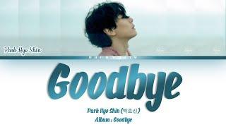 Park Hyo Shin (박효신)   Goodbye Lyrics가사 [Han|Rom|Eng]