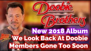 Doobie Brothers Set For 2018 LP - We Look At Members We've Lost
