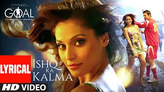 Ishq Ka Kalma Lyrical | Dhan Dhana Dhan Goal | John Abraham, Bipasha Basu | Neeraj Shridhar - Download this Video in MP3, M4A, WEBM, MP4, 3GP
