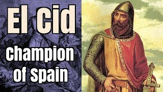 El Cid: Champion of Spain - 1040-1099