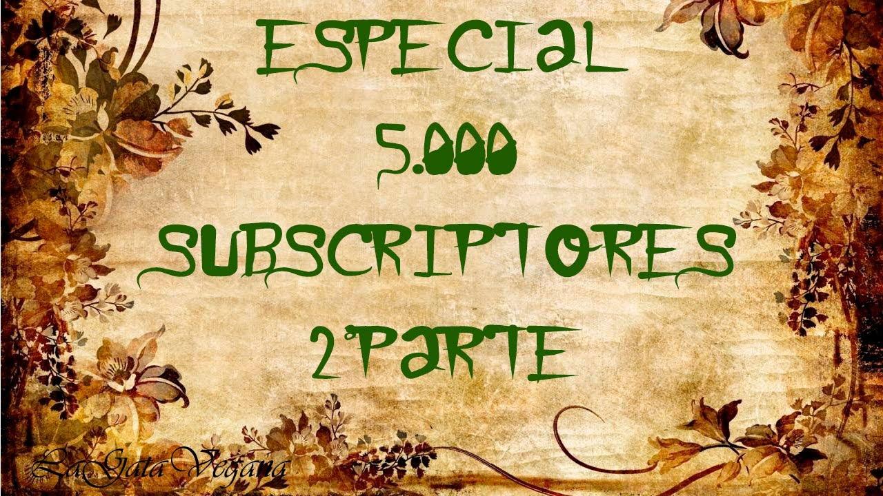 ESPECIAL 5000 SUBSCRIPTORES 2ª PARTE / CONTESTO VUESTRAS PREGUNTAS ESPECIALES