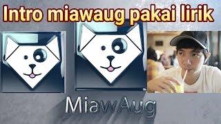 Lirik Lagu Intro Miawaug