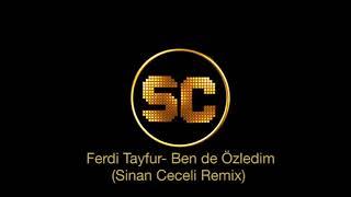 Ferdi Tayfur- Ben De Özledim (Sinan Ceceli Remix)