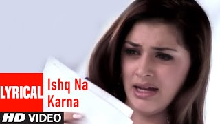 Ishq Na Karna Lyrical Video Song | Ye Mere Ishq   - YouTube