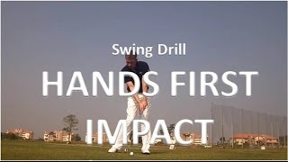 Golf Swing Drill - Hands First Impact