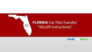 Florida Title Transfer SELLER Instructions