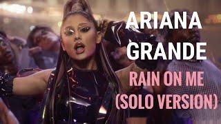 Ariana Grande - Rain On Me (Solo Version) + DL