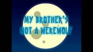My Brother's Not a Werewolf