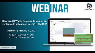 How can HFWorks help you to design an implantable antenna inside SOLIDWORKS