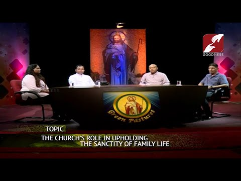 GREEN PASTURES | EPI 169 | THE CHURCH'S ROLE IN UPHOLDING THE SANCTITY OF FAMILY LIFE