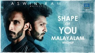 Ed-Sheeran - Shape Of You - Malayalam Mashup - Aswin Ram (15 Songs In One Go)